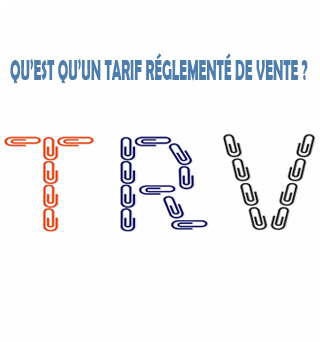 Qu'est qu'un Tarif Réglementé de Vente (TRV) ?